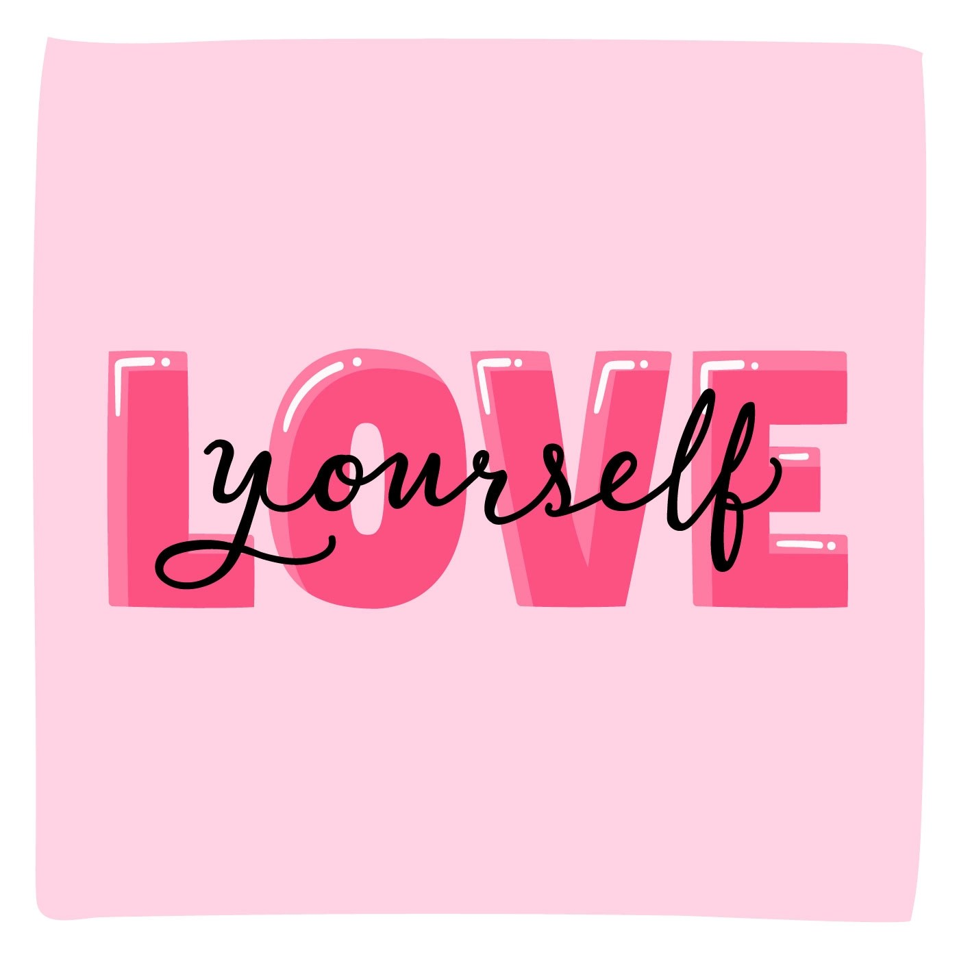 Love Yourself Typography Lettering