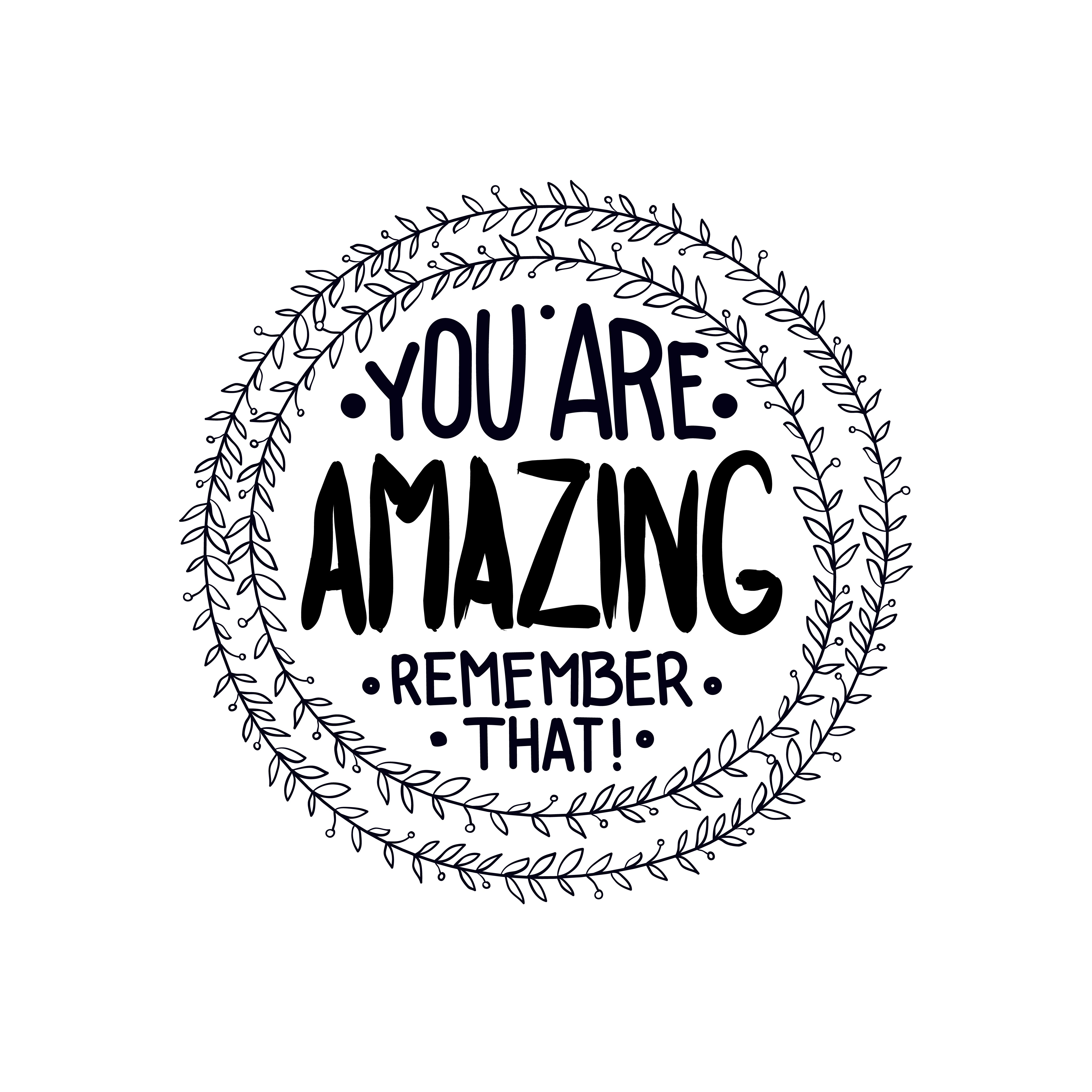 You Are Amazing Remember That Inspirational Quotes
