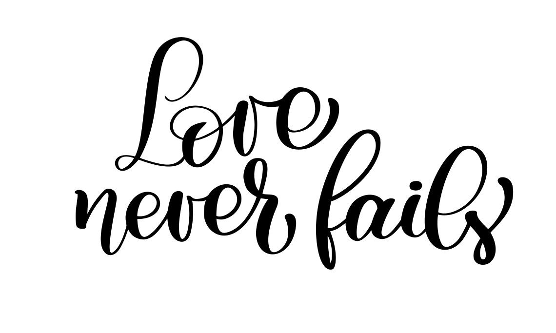 Download Love never fails christian quote text, hand lettering ...