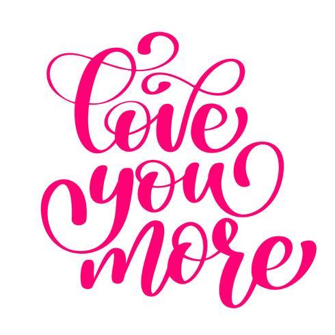 Download manuscrito Love you more Signo del vector con cita de amor ...