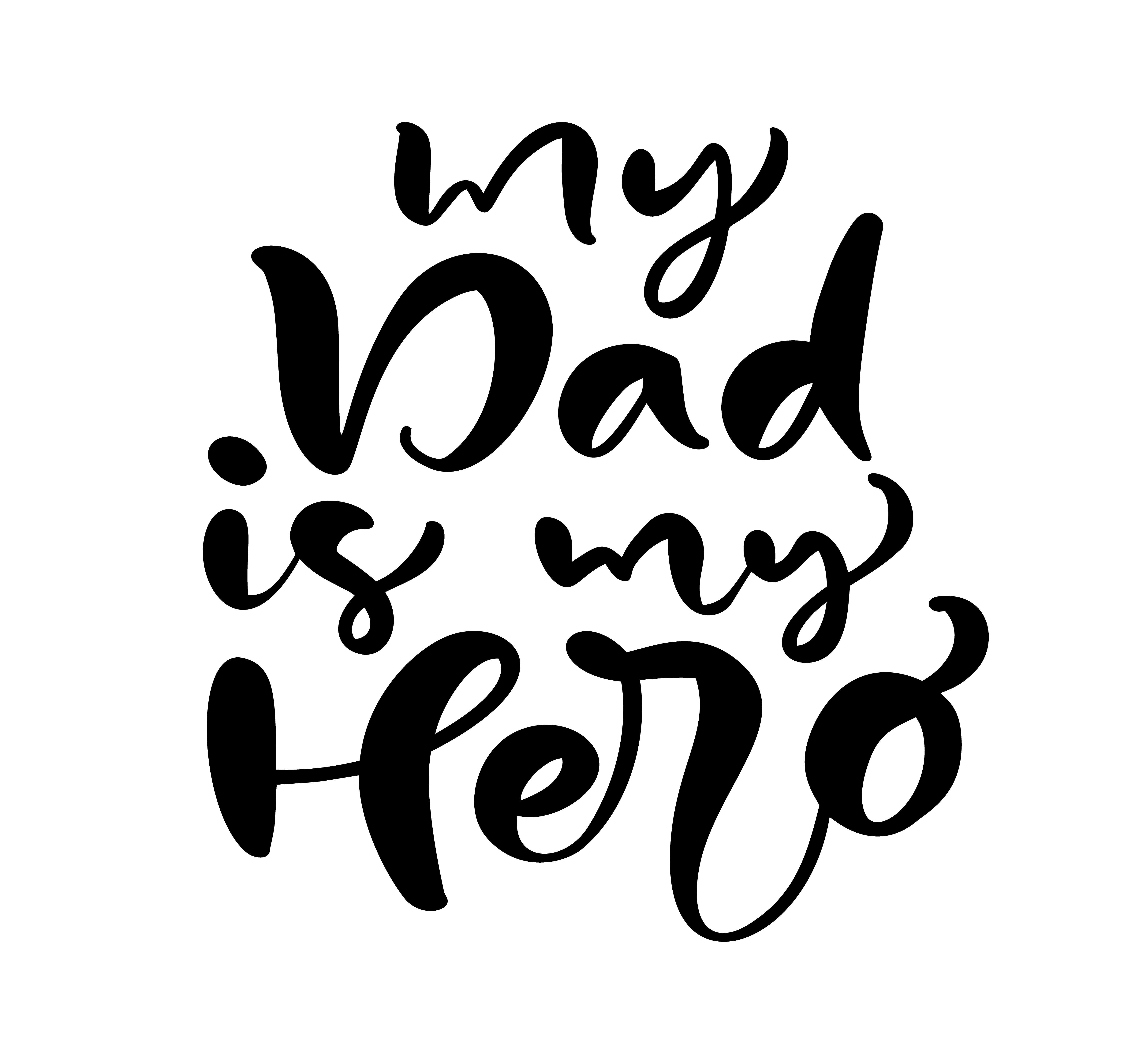 My Dad Is My Hero Lettering Black Vector Calligraphy Text