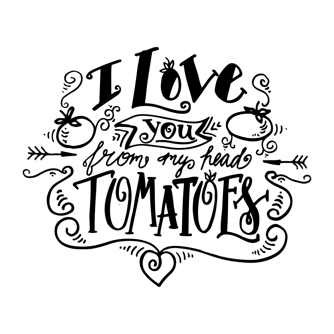Download I Love you from my head tomatoes. Vintage label - Download ...