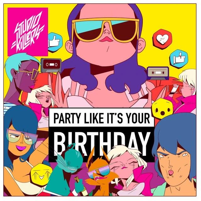 Party Like It S Your Birthday Studio Killers Wiki Fandom