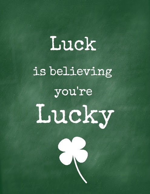 Luck is believing...