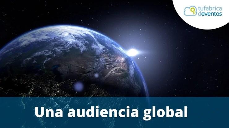 Eventos virtuales: ¿cómo conseguir una audiencia global?