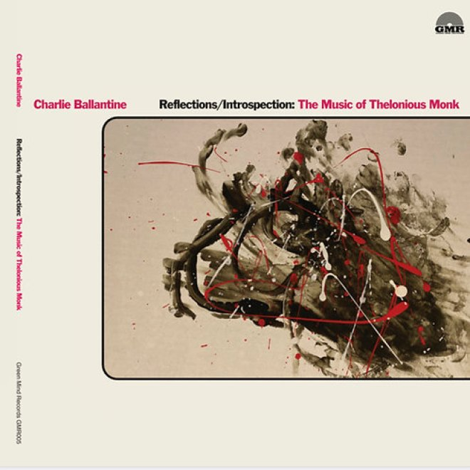 Reflections/Introspection: The Music of Thelonious Monk(CD) Preorder    charlieballantine