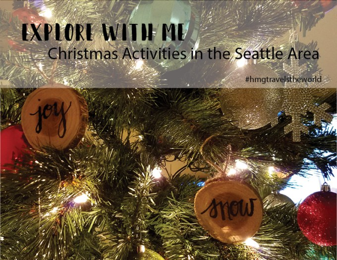 explore with me christmas activities in the seattle area hmgtravelstheworld - Christmas Activities In Seattle