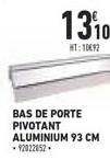 bas de porte pivotant aluminium 93 cm