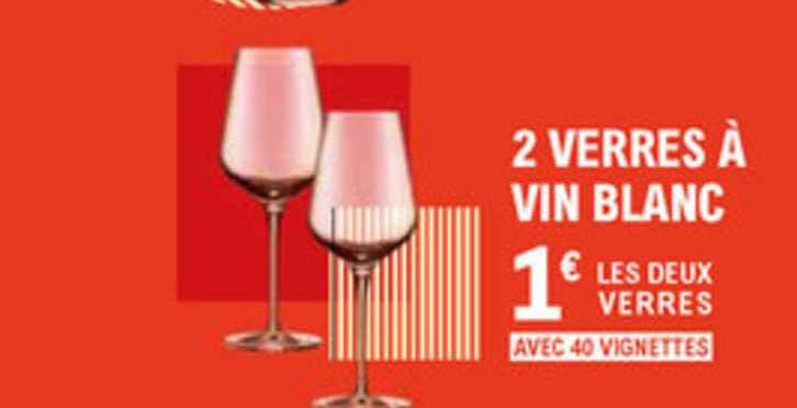 offre 2 verres a vin blanc chez e leclerc