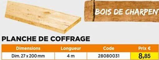 Offre Planche De Coffrage Chez Brico Depot