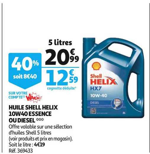 Offre Huile Shell Helix 10w40 Essence Ou Diesel Chez Auchan