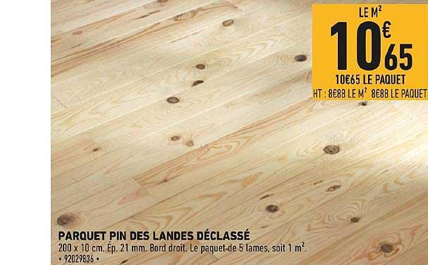 Offre Parquet Pin Des Landes Declasse Chez Brico Cash