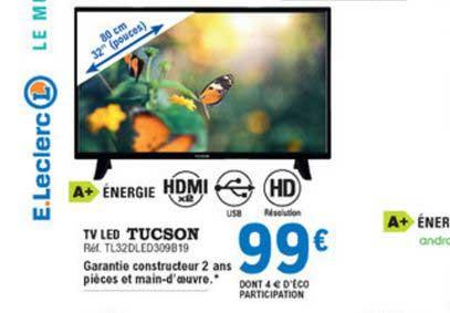 offre tv led tucson 80 cm chez e leclerc