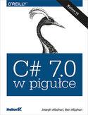 C# 7.0 w pigułce. Wydanie VII