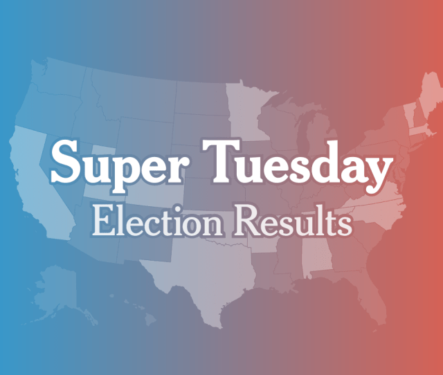 Super Tuesday Live Primary Election Results The New York Times