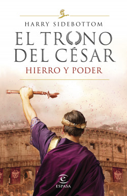 Leer Gratis Serie El trono del César. Hierro y poder. De Harry Sidebottom
