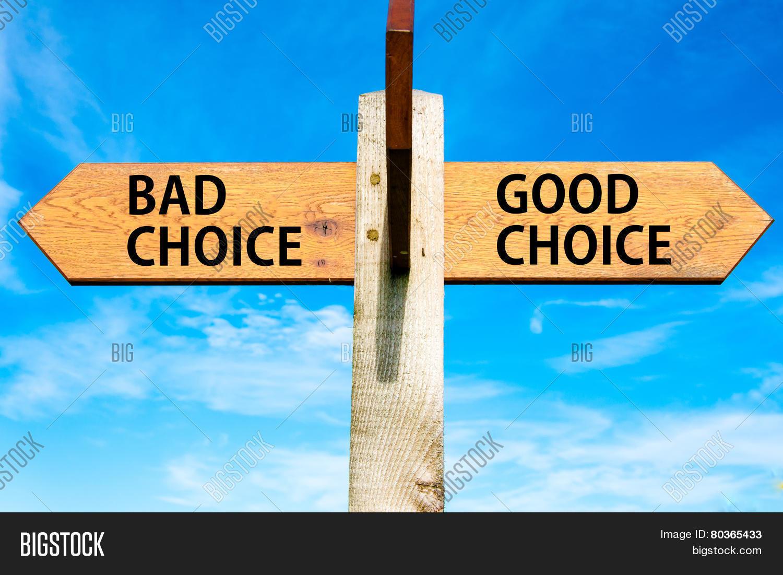 Bad Choice Versus Good Image Amp Photo Free Trial