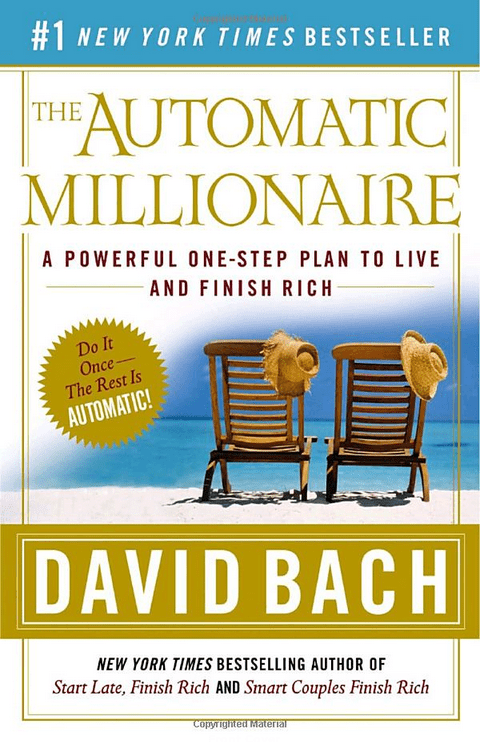 """""""The Automatic Millionaire: A Powerful One-Step Plan to Live and Finish Rich"""" by David Bach"""