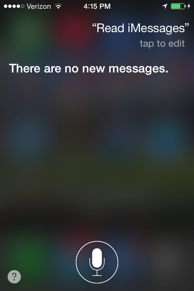 "Tell Siri to ""read iMessages,"" too. If you have a new text, Siri tells you who it is from and what it said."