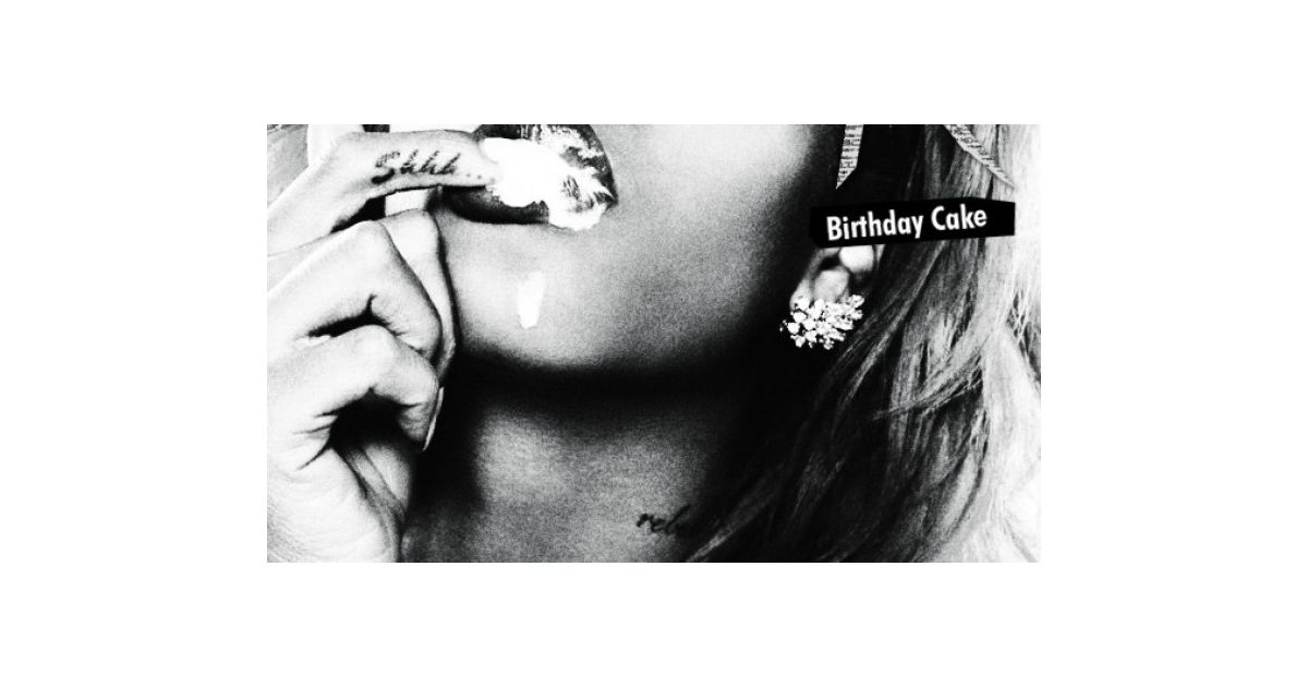 Birthday Cake Remix Rihanna