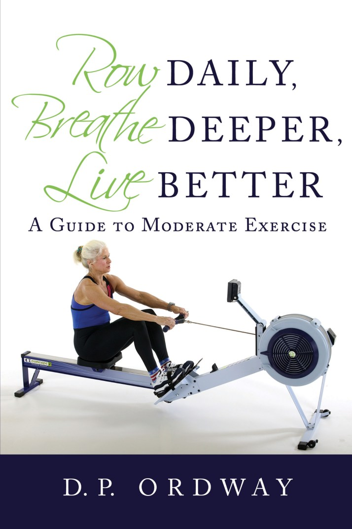 Row Daily, Breathe Deeper, Live Better Book Cover