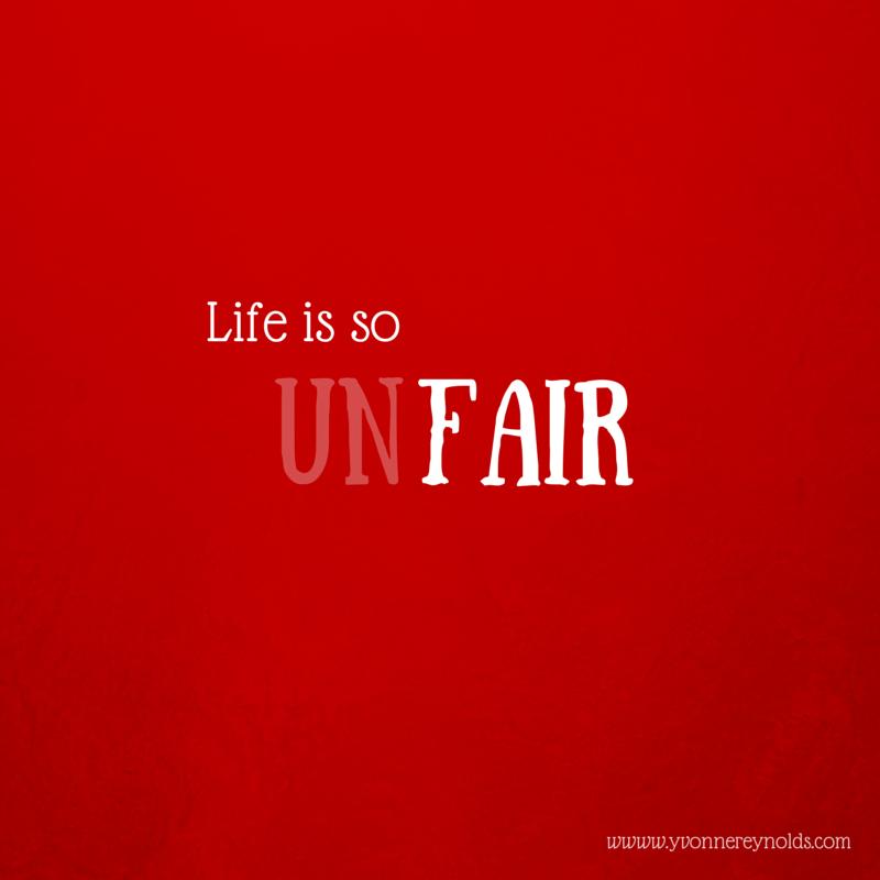 Life So Unfair Quotes