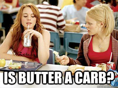 Mean Girls - Keto Diet - Butter