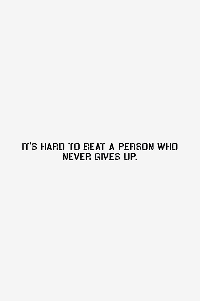 """art-dacity: """"It's hard to beat a person who never gives up.""""—Babe Ruth"""