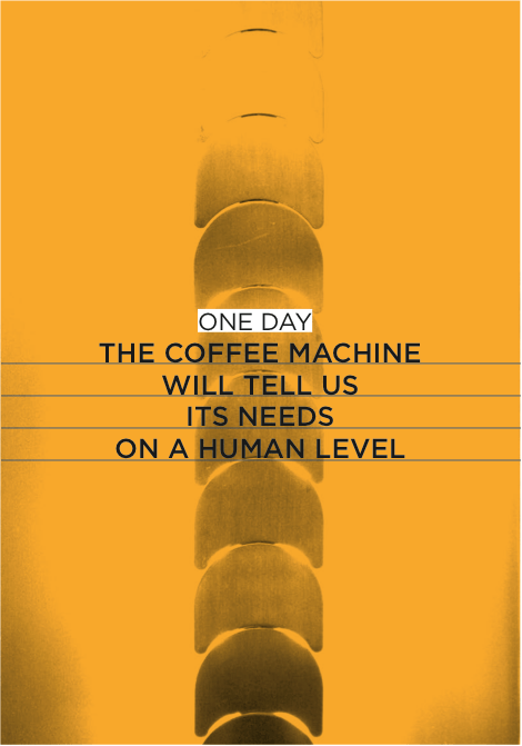 One Day: The coffee machine will tell us its needs on a human level. - Katrin Baumgarten