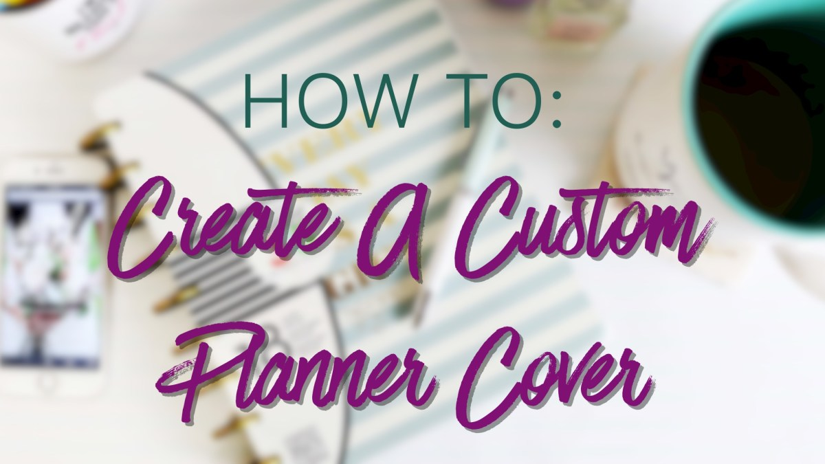 How To Create A Custom Planner Cover