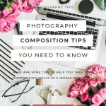 8 Top Photography Composition Rules You Need To Know