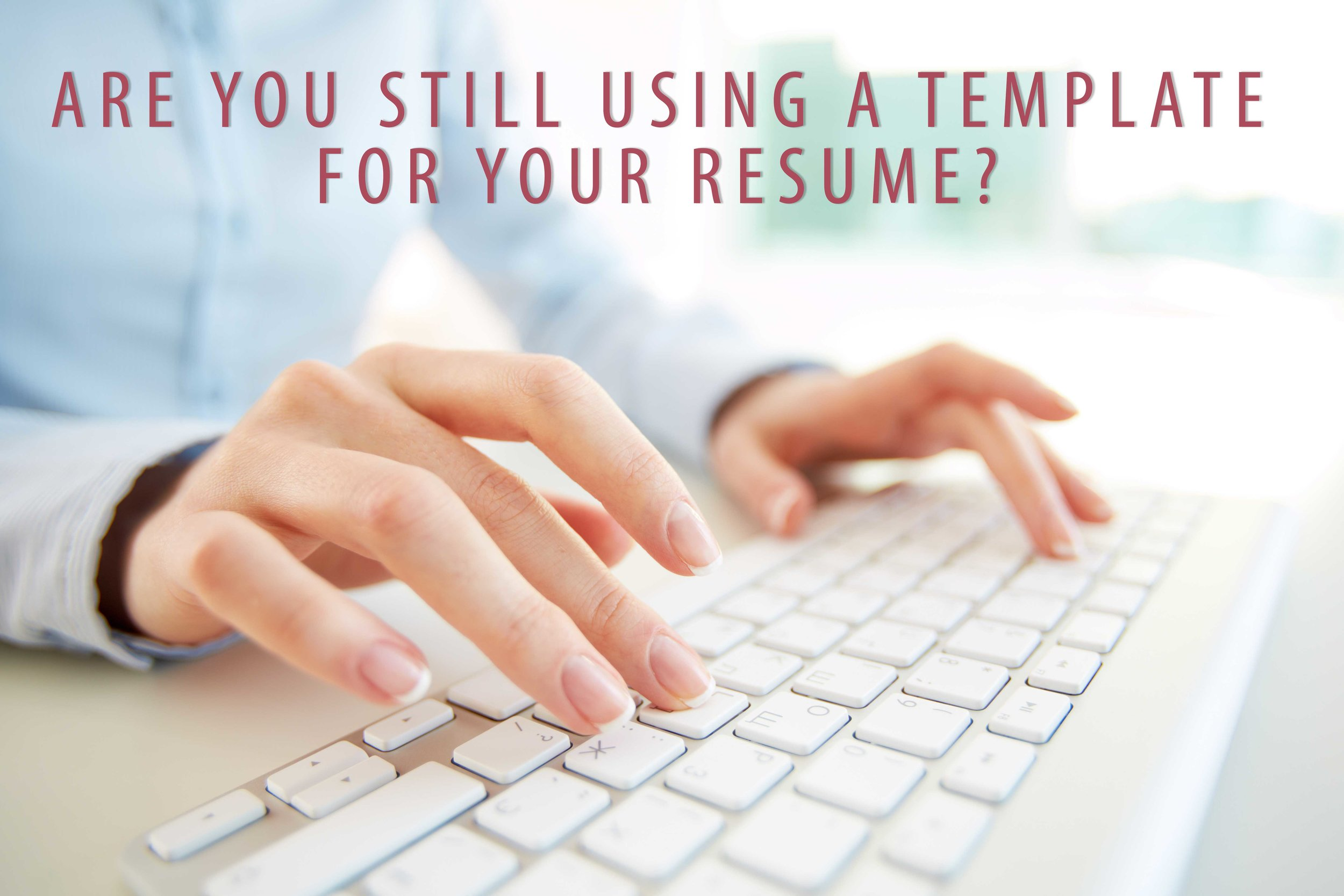 Resume Writing Services Blog     RVP Career Services Resume Writing     Using a Resume Template  Resume Writing  LinkedIn Profiles RVP Career  Services