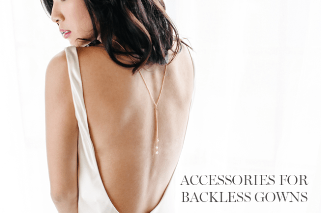 Accessorizing Your Backless or Low Back Wedding Dress     The Dress Theory Accessorizing Your Backless or Low Back Wedding Dress