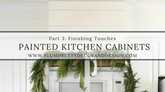 Plum Pretty Decor & Design Co.Painted Kitchen Cabinets