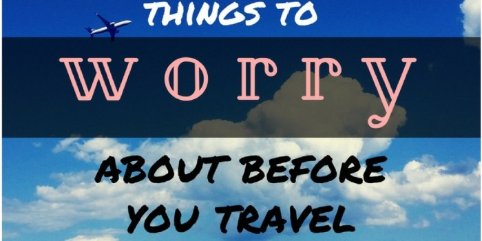 There are a few things you should give a bit of thought to before you up and go.