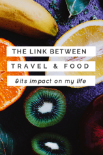 There is an inextricable link between travel and food; and my love of travel has greatly influenced the way I choose to eat