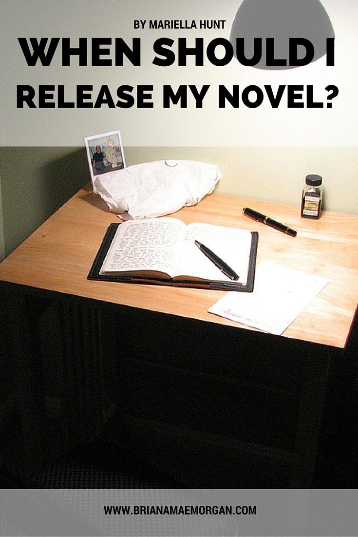 When Should I Release My Novel? By Mariella Hunt