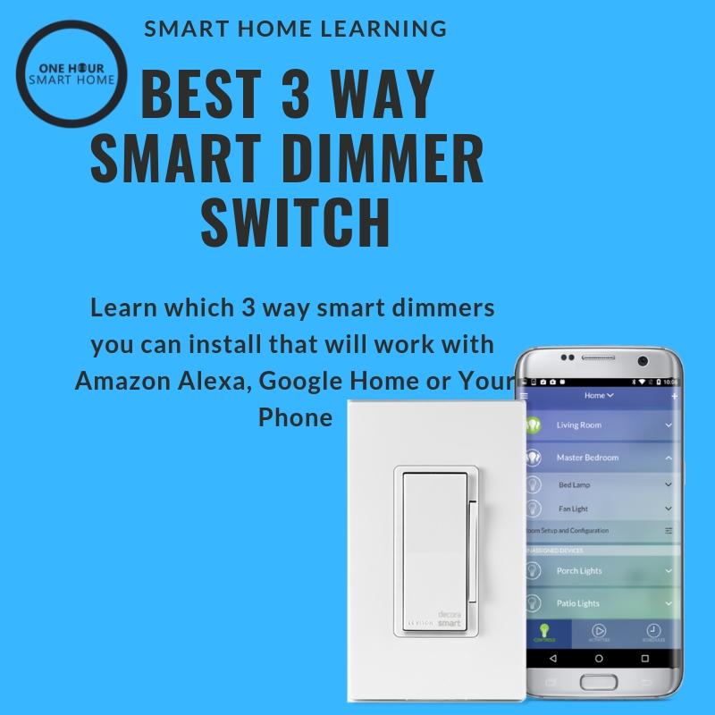 Best 3 Way Smart Dimmer Switch Onehoursmarthome Com