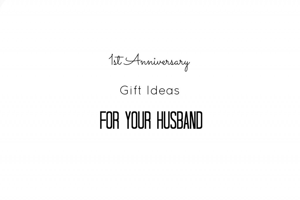 1st Anniversary Gift Ideas For Your Husband