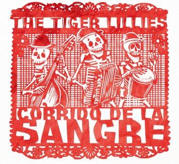 Resultado de imagen de The Tiger Lillies - Corrido de la Sangre