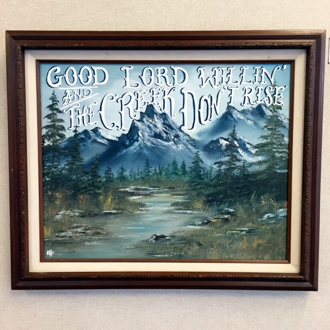 'Good Lord Willing' Acrylic paint on repurposed canvas