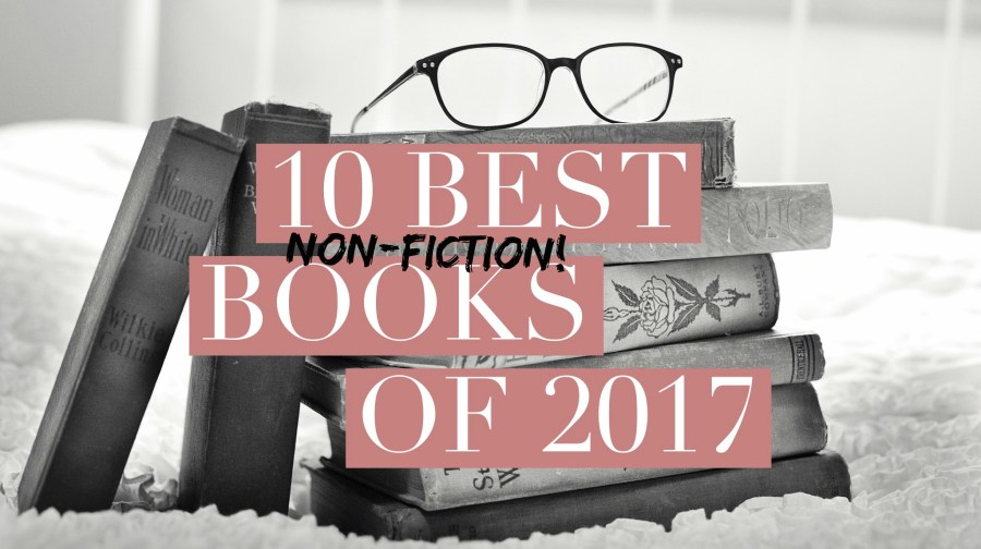 10 Best Non Fiction books of 2017     10 Things To Tell You  best nonfiction books 2017 jpg