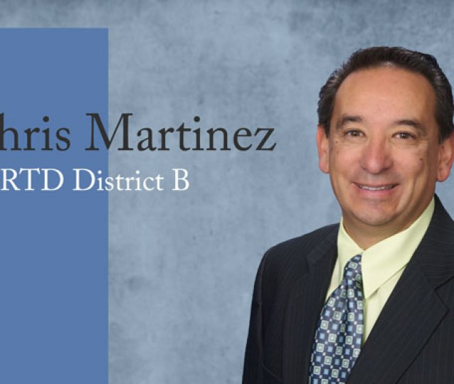 Chris Martinez Announces Plan To Run For Rtd Board Seat For District B