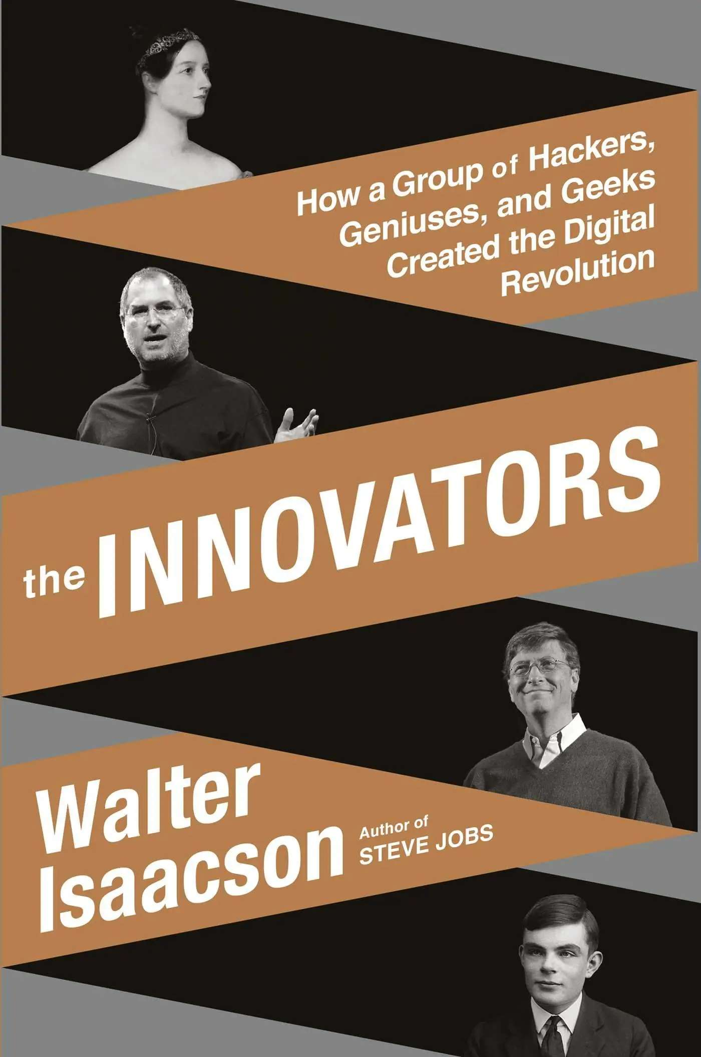 """The Innovators: How a Group of Hackers, Geniuses, and Geeks Created the Digital Revolution"""