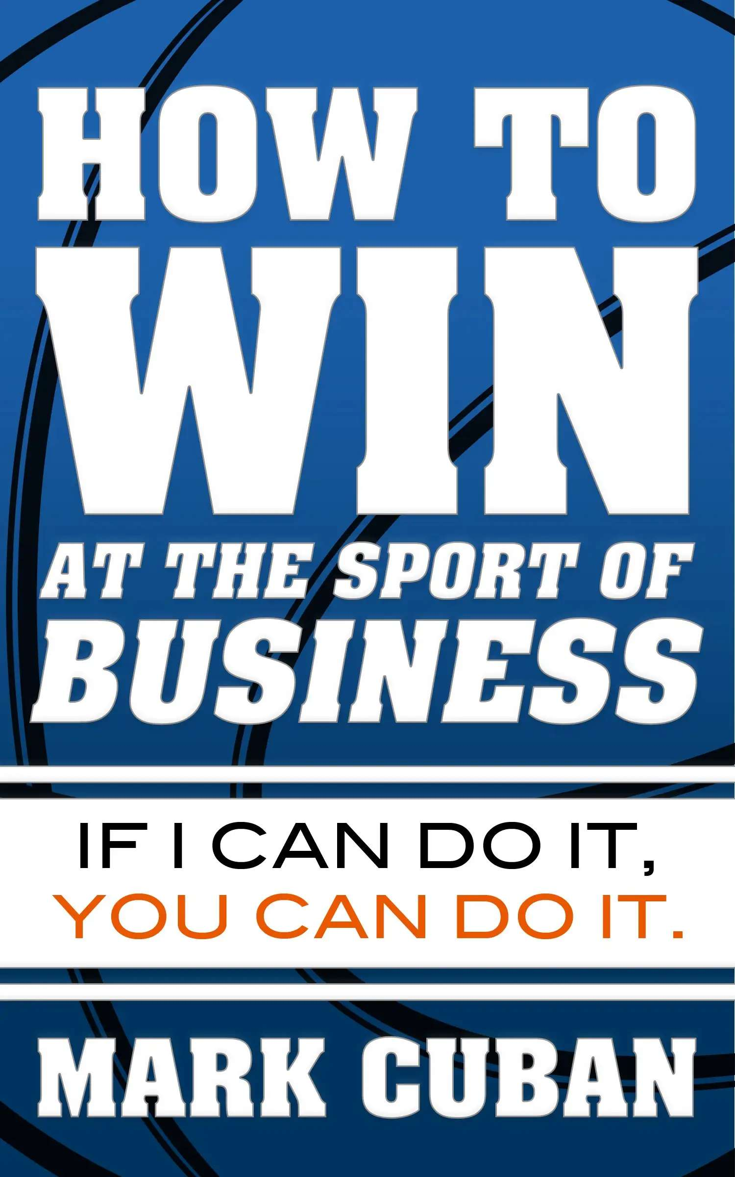 'How to Win at the Sport of Business' by Mark Cuban