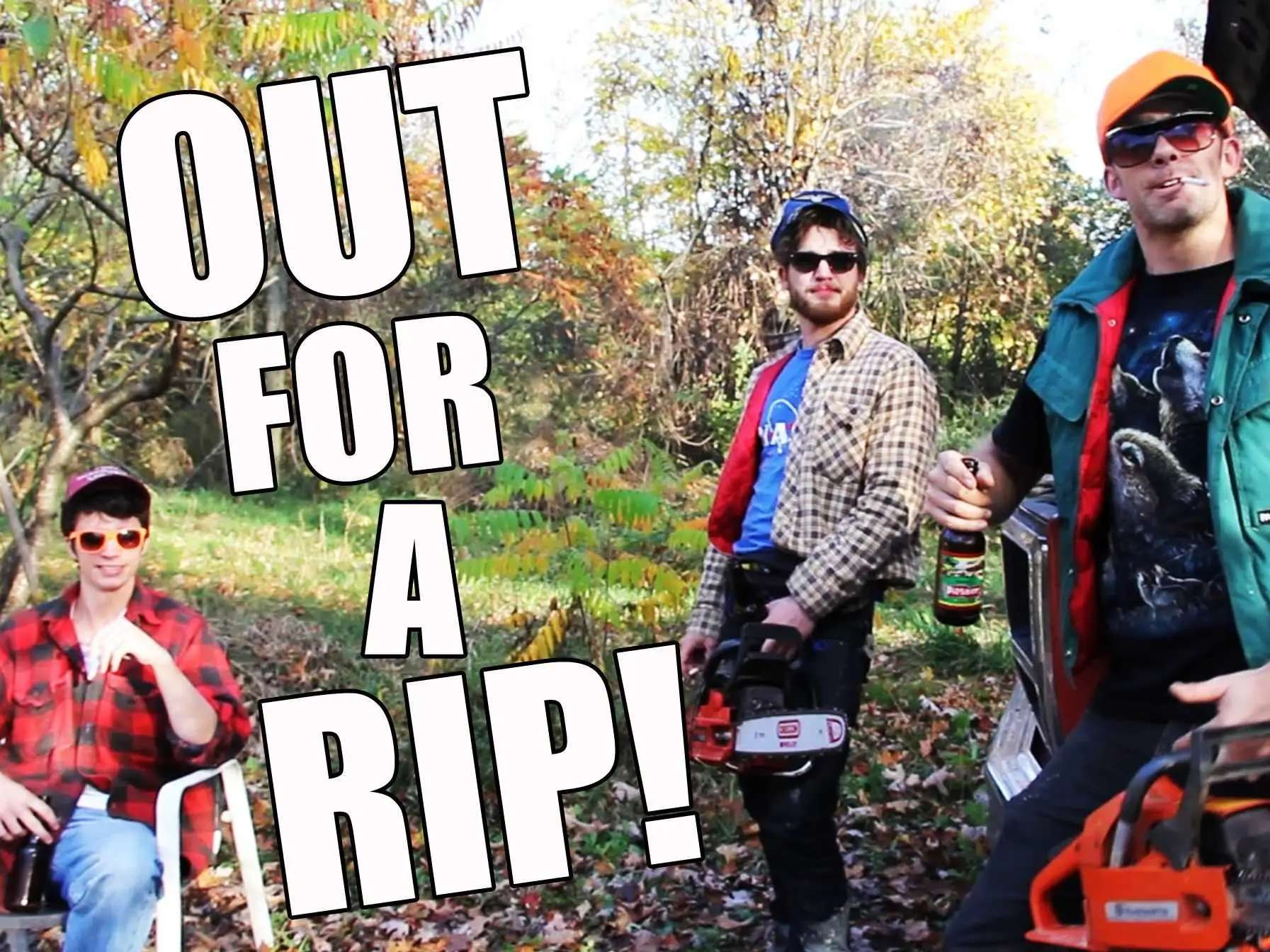 """""""Out for a rip"""": Going out for a drive. Or a snowmobile ride. Or any other kind of excursion, really."""