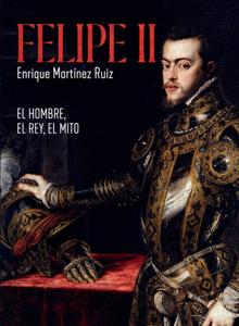 Cover of the new biography of Felipe II.