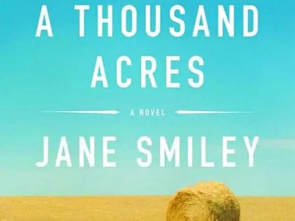 """IOWA: """"A Thousand Acres"""" by Jane Smiley"""