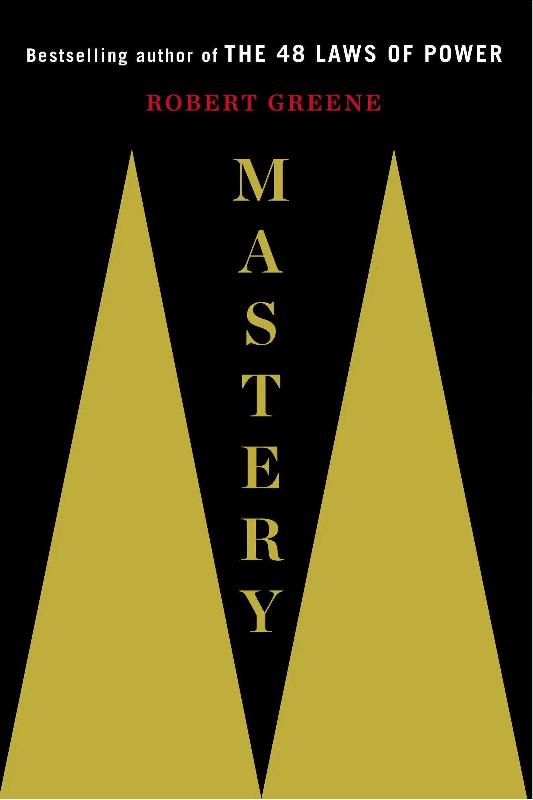 """Mastery"" by Robert Greene"