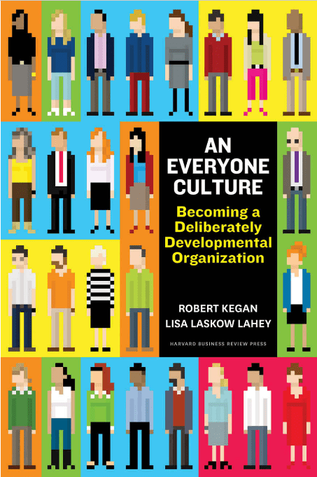 'An Everyone Culture' by Robert Kegan and Lisa Laskow Lahey